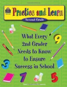 Practice and Learn: 2nd Grade - Karen Froloff, Dona Herweck Rice