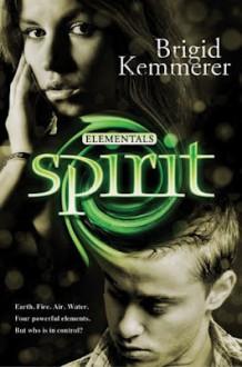 Spirit (Elementals, #3) - Brigid Kemmerer