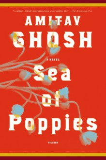 Sea of Poppies - Amitav Ghosh, Phil Gigante