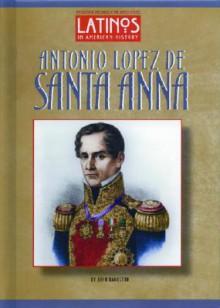 Antonio Lopez de Santa Anna - John Bankston