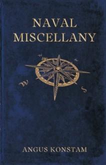 Naval Miscellany - Angus Konstam