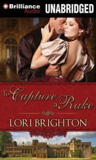 To Capture a Rake - Lori Brighton