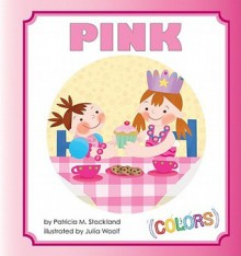 Pink - Patricia M. Stockland, Julia Woolf