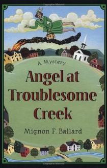 Angel at Troublesome Creek - Mignon F. Ballard
