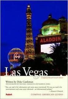 Compass American Guides: Las Vegas, 7th Edition - Deke Castleman, Kerrick James