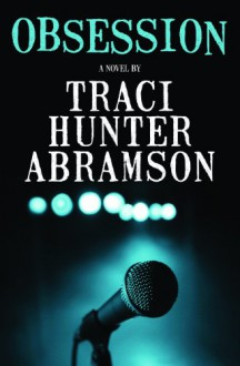 Obsession - Traci Hunter Abramson