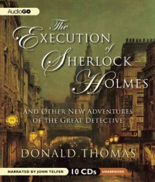 The Execution of Sherlock Holmes: And Other New Adventures of the Great Detective - Donald Thomas, John Telfer