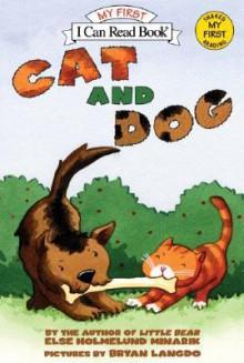 Cat and Dog (reillustrated) - Else Holmelund Minarik, Bryan Langdo