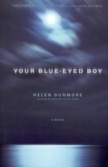 Your Blue-Eyed Boy: A Novel - Helen Dunmore