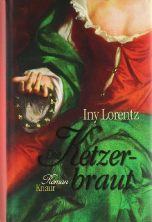Die Ketzerbraut - Iny Lorentz