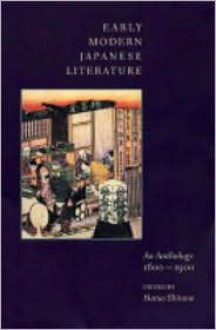 Early Modern Japanese Literature: An Anthology, 1600-1900 - Haruo Shirane (Editor)