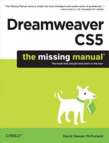 Dreamweaver Cs5: The Missing Manual - David Sawyer McFarland