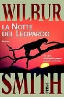 La notte del leopardo - Wilbur Smith, Carlo Brera