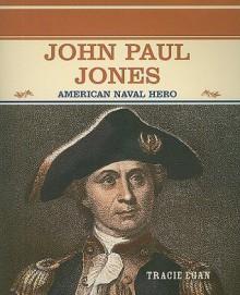 John Paul Jones: American Naval Hero = Heroe De LA Marina Estadounidense (Primary Sources of Famous People in American History.) (Spanish and English Edition) - Tracie Egan