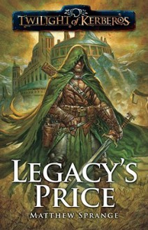 Twilight of Kerberos: Legacy's Price - Matthew Sprange