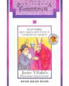 El hombre que debia adivinarle la edad al diablo - Javier Villafañe, Delia Contarbio