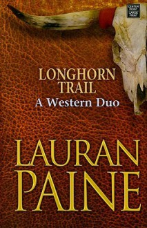 Longhorn Trail: A Western Duo (Center Point Premier Western (Large Print)) - Lauran Paine