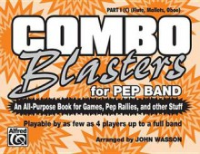 Combo Blasters for Pep Band (an All-Purpose Book for Games, Pep Rallies and Other Stuff): Part IV (E-Flat) (Baritone Sax) - John Wasson