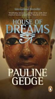 House of Dreams - Pauline Gedge