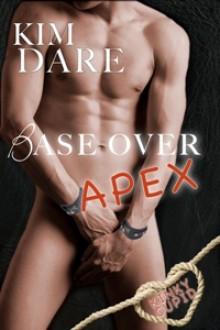 Base Over Apex - Kim Dare