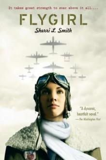 Flygirl - Sherri L. Smith