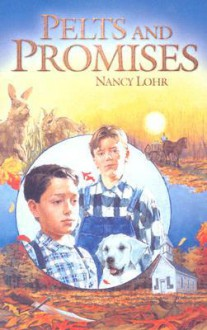 Pelts and Promises - Nancy Lohr