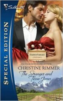 The Stranger And Tessa Jones (Bravo Family, #23) - Christine Rimmer