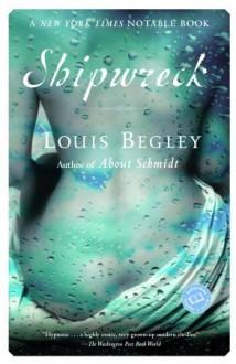 Shipwreck - Louis Begley