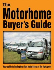 The Motorhome Buyers Guide - James Brown