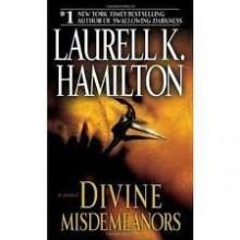 Divine Misdemeanors Publisher: Ballantine Books; Reprint edition - Laurell K. Hamilton