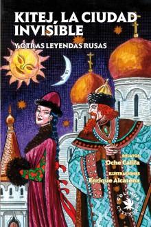 Kitej, la ciudad invisible y otras leyendas rusas - Oche Califa