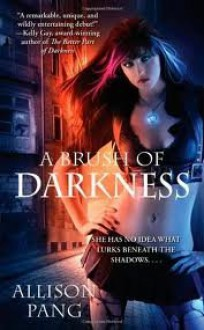 A Brush of Darkness Publisher: Pocket; Original edition - Allison Pang
