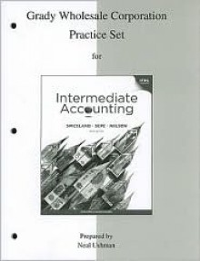 Grady Wholesale Corporation Practice Set to accompany Intermediate Accounting - J. David Spiceland, James Sepe, Mark Nelson, Lawrence Tomassini