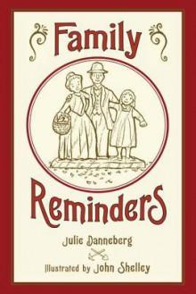 Family Reminders - Julie Danneberg,John Shelley