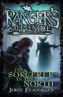 The Sorcerer in the North (Ranger's Apprentice, #5) - John Flanagan