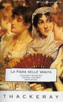 La fiera delle vanità - William Makepeace Thackeray, Anna Banti
