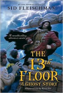 13th Floor: A Ghost Story - Sid Fleischman