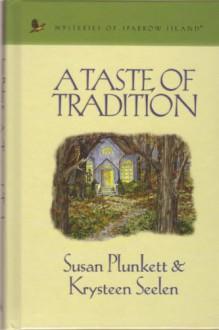 A Taste of Tradition (Mysteries of Sparrow Island #20) - Susan Plunkett, Krysteen Seelen