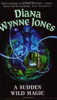 A Sudden Wild Magic (Mass Market) - Diana Wynne Jones