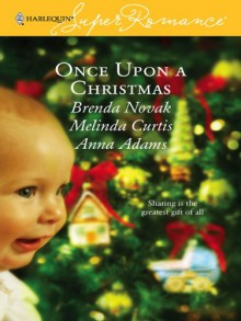 Once Upon a Christmas: Just Like the Ones We Used to Know/The Night Before Christmas/All the Christmases to Come - Brenda Novak,Melinda Curtis,Anna Adams