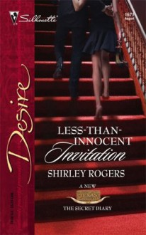 Less-Than-Innocent Invitation (Texas Cattleman's Club: The Secret Diary) - Shirley Rogers