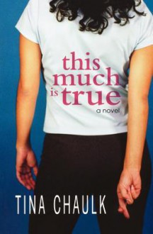 This Much Is True - Tina Chaulk