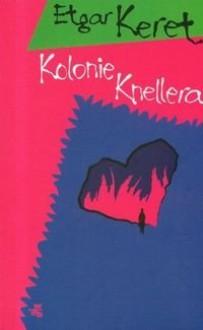 Kolonie Knellera - Etgar Keret