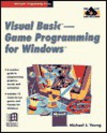 Visual Basic--Game Programming for Windows - Michael J. Young