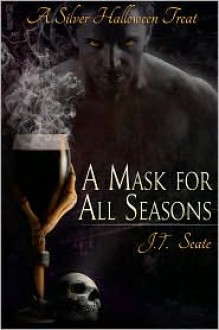 A Mask for All Seasons - J.T. Seate