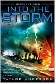 Into the Storm (Destroyermen Series #1) - Taylor Anderson
