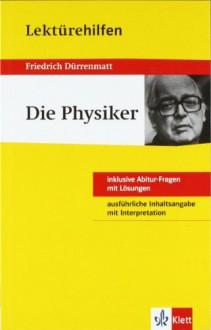 """Lektürehilfen Friedrich Dürrenmatt """"Die Physiker"""" - Manfred Eisenbeis, Friedrich Dürrenmatt"""