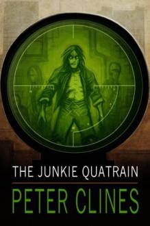 The Junkie Quatrain - Peter Clines, Christian Rummel, Thérèse Plummer