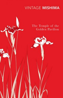 The Temple of the Golden Pavilion - Yukio Mishima