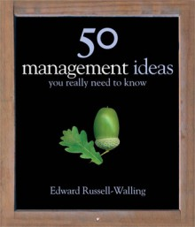 50 Management Ideas You Really Need to Know (Audio) - Edward Russell-Walling, Ben Cowan